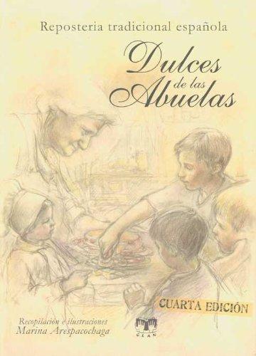Dulces de las abuelas : repostería tradicional: Marina Arespacochaga Maroto