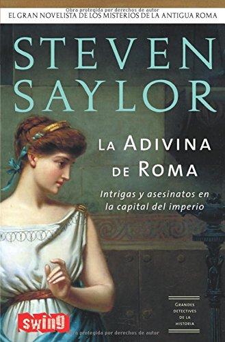 La adivina de Roma. Intrigas y asesinatos en la capital del imperio (Primera edición) - Steven Saylor