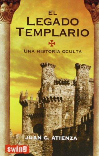 El legado templario: Una historia oculta - Atienza, Juan G.