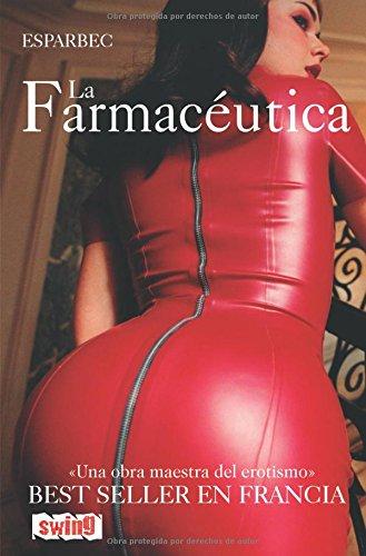 9788496746176: Farmacéutica, la: Una obra maestra del erotismo. Best seller en francia. Primera edición en bolsillo.