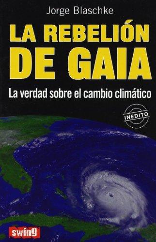 Rebelión de Gaia, la: La verdad sobre: Blaschke, Jorge