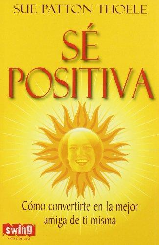 9788496746350: Sé positiva
