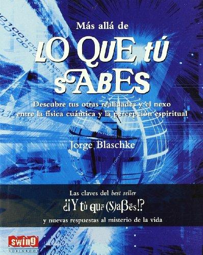 Mas Alla de Lo Que Tu Sabes: Blaschke, Jorge