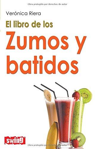 9788496746527: El libro de los zumos y batidos (Spanish Edition)