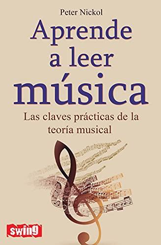 9788496746558: Aprende a leer música: Las claves prácticas de la teoría musical (Swing)