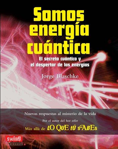9788496746732: SOMOS ENERGÍA CUÁNTICA: Descubre tus otras realidades y el nexo entre la física cuántica y la percepción espiritual (Exitos (swing))
