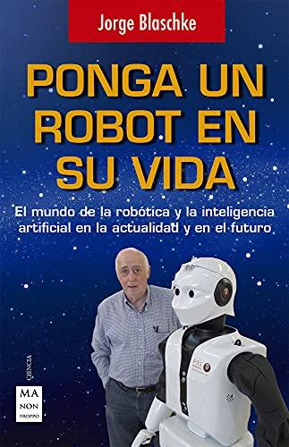 9788496746794: Ponga un robot en su vida (Spanish Edition)