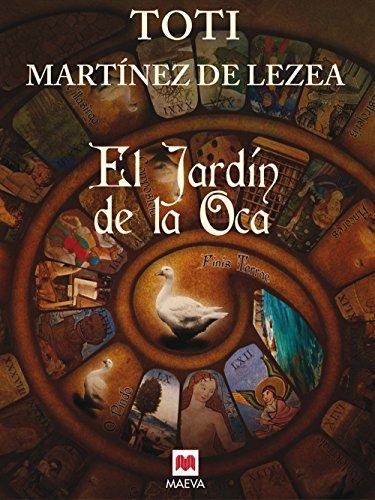 El Jardín de la Oca ¿Cuál es el misterio que oculta un antiguo tablero de adivinación? - Martínez de Lezea, Toti