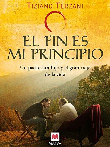 9788496748309: El fin es mi principio: Un padre, un hijo y el gran viaje de la vida. (Memorias)