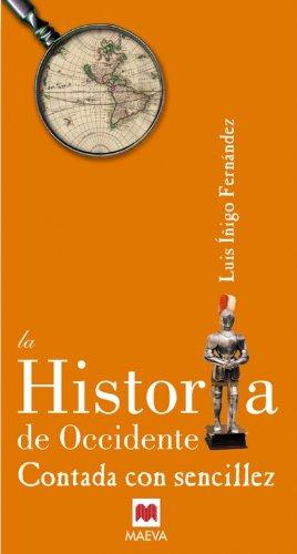 9788496748361: La Historia de Occidente contada con sencillez: Muy logrado compendio de tres mil años de civilización occidental. (Contado con Sencillez)