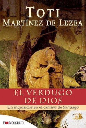 9788496748484: El verdugo de dios: Un inquisidor en el camino de Santiago. (EMBOLSILLO)