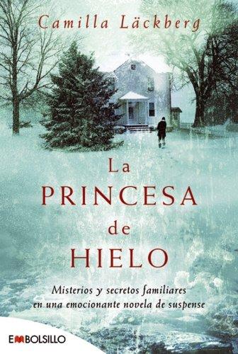 9788496748521: La princesa de hielo: Misterios y secretos familiares en una emocionante novela de suspense. (EMBOLSILLO)