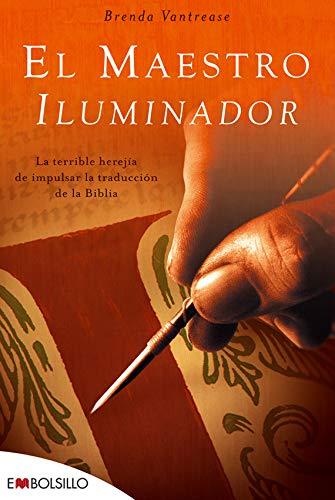 9788496748682: El maestro iluminador: La terrible herejía de impulsar la traducción de la Biblia. (EMBOLSILLO)