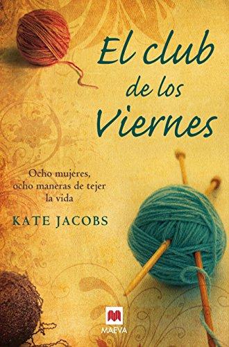 9788496748712: El Club de los Viernes: Ocho mujeres, ocho maneras de tejer la vida (The Friday Night Knitting Club)