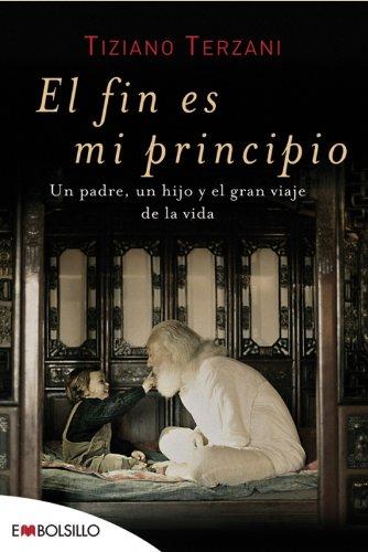 9788496748842: El fin es mi principio: Un padre, un hijo y el gran viaje de la vida. (EMBOLSILLO)