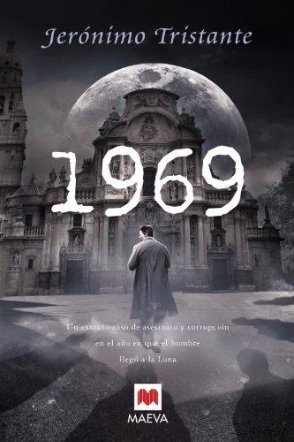 9788496748958: 1969: Una apasionante novela donde un polícia fracasado se enfrenta a un extraño caso de asesinato y corrupción en el corazón de la España más negra. (Mistery Plus)