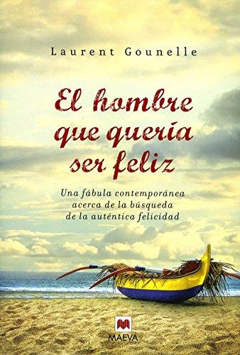 9788496748965: El hombre que quería ser feliz: Una fábula moderna acerca de la búsqueda de la auténtica felicidad. (Palabras abiertas)