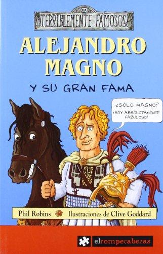 9788496751163: ALEJANDRO MAGNO y su gran fama (Terriblemente Famosos)