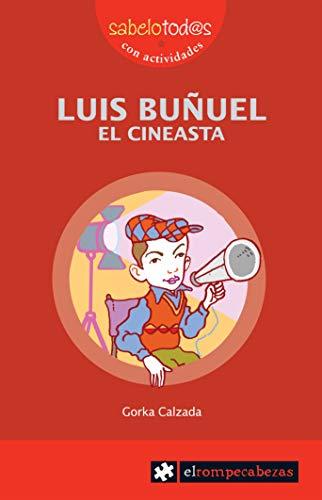 9788496751507: 52.- Luis Buñuel. El cineasta [Perfect Paperback] [Jan 01, 2008] CALZADA, GORKA