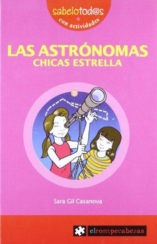 9788496751637: LAS ASTRÓNOMAS, chicas estrella (Sabelotod@s)