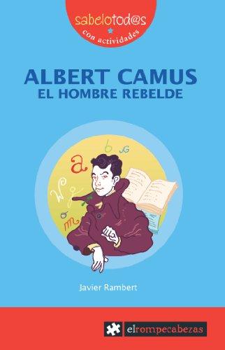 9788496751682: ALBERT CAMUS el hombre rebelde (Sabelotod@s)