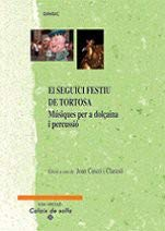 9788496753167: El Seguici festiu de Tortosa: Músiques per a dolçaina i percussió (Calaix de Solfa)