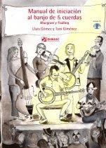 9788496753327: GOMEZ y GIMENEZ - Manual de Iniciacion al Banjo de 5 cuerdas (Bluegrass y Frailing) para Banjo(Inc.CD)