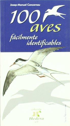 100 Aves facilmente identificables.: Concernau, Josep-Manuel