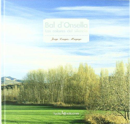 BAL D'ONSELLA: los colores del silencio: LONGAS MAYAYO,JORDI