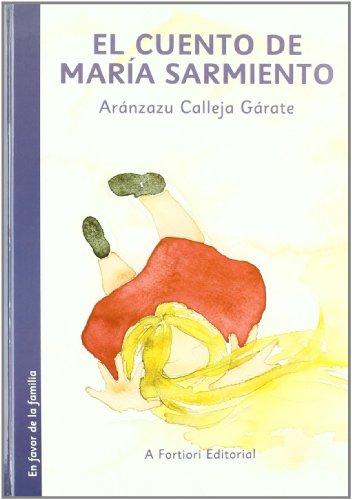 El cuento de María Sarmiento: ARANZAZU CALLEJA GARATE