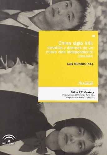 9788496756243: China siglo XXI: desafíos y dilemas de un nuevo cine independiente