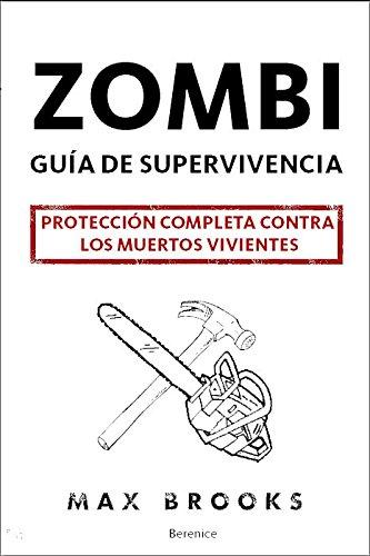 9788496756625: Zombie. Guia de supervivencia / The Zombie Survival Guide: Proteccion completa contra los muertos vivientes / Complete Protection Against the Living Dead (Spanish Edition)