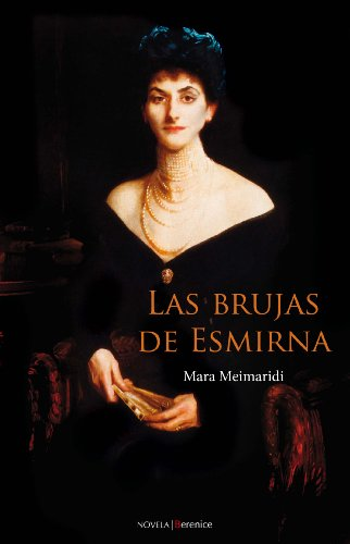 Las brujas de Esmirna (Novela /narrativa Berenice) - Mara Meimaridi