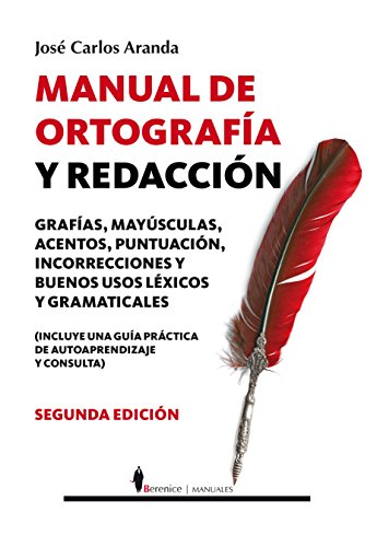 Manual de ortografia y redaccion (Spanish Edition): Jose Carlos Aranda
