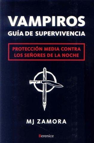 Vampiros. Guía de supervivencia: Protección media contra los Señores de la ...