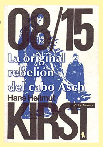9788496756878: La original rebelion del cabo Asch / The Original Rebellion of Officer Asch (08/15) (Spanish Edition)