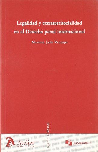 Legalidad y extraterritorialidad en el derecho penal internacional.: Jaen Vallejo, Manuel