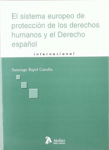9788496758087: SISTEMA EUROPEO PROTECCION DERECHOS HUMA