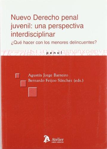 Nuevo derecho penal juvenil: una perspectiva interdisciplinar.: Jorge Barreiro, Agustín/y