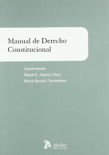 Manual de derecho constitucional (Manuales universitarios): Aparicio, Miguel A.
