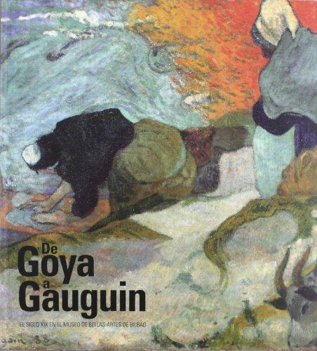 9788496763142: De goya a gauguin : el siglo XIX en el museo de bellas artes de Bilbao