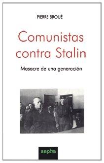 9788496764224: Comunistas contra Stalin: Masacre de una generacion (Libros Abiertos) (Spanish Edition)