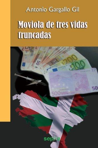 9788496764873: Moviola de tres vidas truncadas (Brújula) (Spanish Edition)