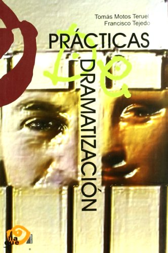 9788496765061: Practicas de dramatizacion (Pedagogia Teatral (ñaque))