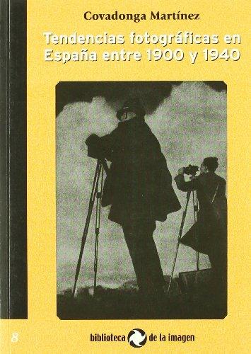 9788496766693: Tendencias fotograficas en España entre 1900-1940