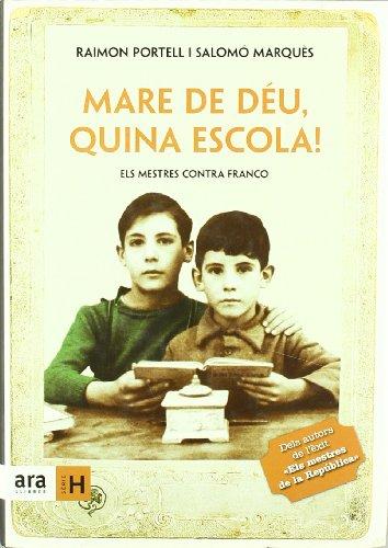 9788496767447: Mare de Déu, quina escola!: Els mestres contra Franco (Sèrie H)