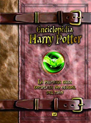 9788496767836: Enciclopèdia Harry Potter: La primera guia completa no oficial del món