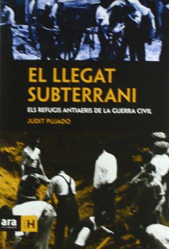 9788496767911: El llegat subterrani: Els refugis antiaeris de la Guerra Civil (Sèrie H)