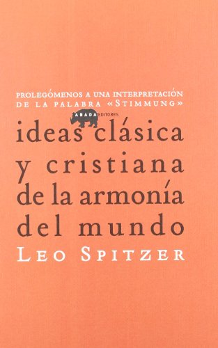 9788496775039: Ideas clasicas y cristianas de la armonia del mundo: prolegomenos a una interpretacion de la palabra 'Stimmung'