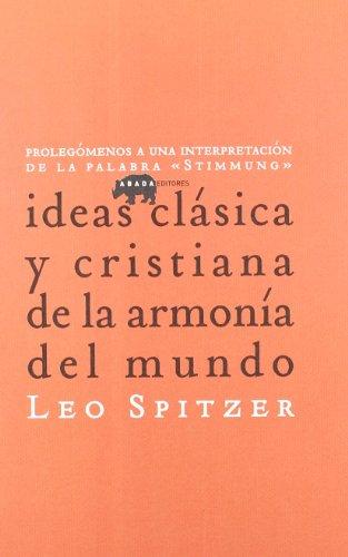 IDEAS CLASICA Y CRISTIANA DE LA ARMONIA: Spitzer, Leo